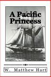A Pacific Princess, W. Hart, 1481960989