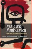 Music and Manipulation on the Social Control of Music, Brown, Kate, 1845450981