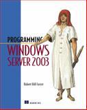 Programming Windows Server 2003, Robert Hill Foster, 1930110987