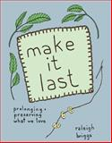 Make It Last, Raleigh Briggs, 193462098X