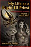 My Life as a Night Elf Priest, Bonnie Nardi, 0472070983