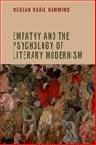 Empathy and the Psychology of Literary Modernism, Hammond, Meghan Marie, 0748690980