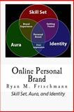 Online Personal Brand, Ryan Frischmann, 1500370983