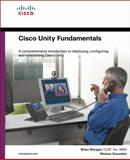 Cisco Unity Fundamentals, Morgan, Brian and Gonzalez, Moises, 1587050986