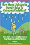 How Many Lightbulbs Does It Take to Change a Christian?, Jan Nunley and Claire Foster, 1596270985