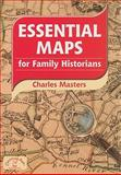 Essential Maps for Family Historians, Masters, Charles, 1846740983