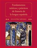 Fundamentos Teóricos y Prácticos de Historia de la Lengua Española, Núñez Méndez, Eva, 030017098X