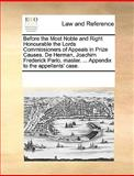 Before the Most Noble and Right Honourable the Lords Commissioners of Appeals in Prize Causes de Herman, Joachim Frederick Parlo, Master Appendi, See Notes Multiple Contributors, 1170080987