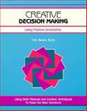 Creative Decision Making : Using Positive Uncertainty, Gelatt, H. G., 1560520981