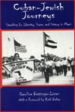 Cuban-Jewish Journeys : Searching for Identity, Home, and History in Miami, Bettinger-Lopez, Caroline, 1572330988