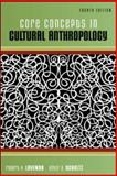 Core Concepts in Cultural Anthropology, Lavenda, Robert H. and Schultz, Emily A., 0073530980