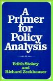 A Primer for Policy Analysis, Stokey, Edith and Zeckhauser, Richard, 0393090981