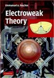 Electroweak Theory, Paschos, Emmanuel A., 0521860989
