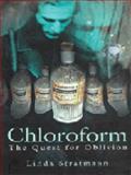 Chloroform, Linda Stratmann, 0750930985