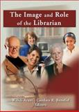 The Image and Role of the Librarian, Linda S Katz, 078902098X