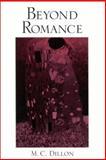 Beyond Romance, Dillon, M. C., 0791450988