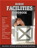 Horse Facilities Handbook, Wheeler, Eileen, 089373098X