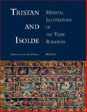 Tristan and Isolde : Medieval Illustrations of the Verse Romances, Van D'Elden, Stephanie Cain, 2503530982