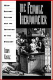 The Female Thermometer : Eighteenth-Century Culture and the Invention of the Uncanny, Castle, Terry, 019508098X
