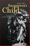 Sacagawea's Child : The Life and Times of Jean-Baptiste (Pomp) Charbonneau, Colby, Susan M., 0806140984