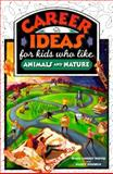 Career Ideas for Kids Who Like Animals and Nature, Diane Lindsey Reeves, 0816040982