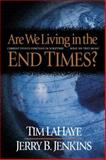 Are We Living in the End Times?, Tim LaHaye and Jerry B. Jenkins, 0842300988