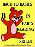 Back to Basics in Early Reading Skills, Jane A. Caballero and Liz Christman-Rothlein, 0893340987