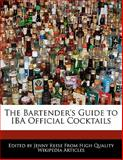 The Bartender's Guide to Iba Official Cocktails, Jenny Reese, 1170680984