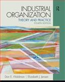 Industrial Organization : Theory and Practice, Waldman, Don E. and Jensen, Elizabeth J., 0132770989