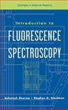 Introduction to Fluorescence Spectroscopy, Schulman, Stephen G. and Sharma, Ashutosh, 0471110981