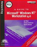 MCSE Guide to Microsoft Windows NT Workstation 4.0, Tittel, Ed and Anderson, Christa, 0760050988