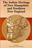 The Indian Heritage of New Hampshire and Northern New England, Piotrowski, Thaddeus, 0786410981