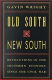 Old South, New South : Revolutions in the Southern Economy since the Civil War, Wright, Gavin, 0807120987