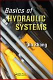 Basics of Hydraulic Systems, Zhang, Qin, 1420070983