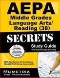 AEPA Middle Grades Language Arts/Reading (38) Secrets Study Guide : AEPA Test Review for the Arizona Educator Proficiency Assessments, AEPA Exam Secrets Test Prep Team, 1609710983