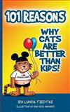 101 Reasons Cats Are Better Than Kids, Lynda Tiedtke, 1628380985