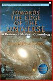 Towards the Edge of the Universe : A Review of Modern Cosmology, Clark, Stuart, 1852330988