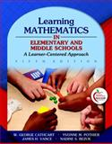 Learning Mathematics in Elementary and Middle Schools : A Learner-Centered Approach, Cathcart, W. George and Pothier, Yvonne M., 0132420996