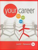 Your Career : How to Make it Happen (with CD-ROM), Levitt, Julie and Harwood, Lauri, 0538730994