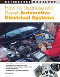 How to Diagnose and Repair Automotive Electrical Systems, Tracy Martin, 0760320993