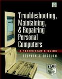 Troubleshooting, Maintaining, and Repairing Personal Computers : A Technician's Guide, Bigelow, Stephen J., 0079120997