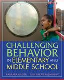 Challenging Behavior in Elementary and Middle School, Kaiser, Barbara and Rasminsky, Judy, 0205460992
