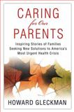 Caring for Our Parents, Howard Gleckman, 0312380992