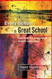 Every School a Great School : Realizing the Potential of System Leadership, Hopkins, David, 0335220991