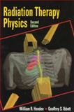 Radiation Therapy Physics, Hendee, William R. and Ibbott, Geoffrey S., 0801680999