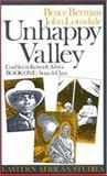 Unhappy Valley : Conflict in Kenya and Africa - Violence and Ethnicity, Berman, Bruce and Lonsdale, John, 0852550995