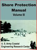 Shore Protection Manual : Volume III, U.S. Army Coastal Engineering Research Center, 0894990993