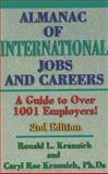 The Almanac of International Jobs and Careers : A Guide to over 1001 Employers, Krannich, Ronald L. and Krannich, Caryl R., 0942710991