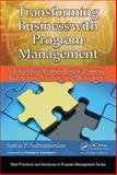 Transforming Business with Program Management, Satish P. Subramanian, 1466590998