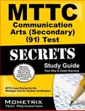 MTTC Communication Arts (Secondary) (91) Test Secrets Study Guide : MTTC Exam Review for the Michigan Test for Teacher Certification, MTTC Exam Secrets Test Prep Team, 1610720997
